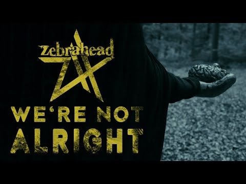 Zebrahead - We're Not Alright (Official Music Video)