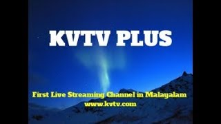KVTV LIVE   The First Live Streaming Channel For the malayalam Community around the World