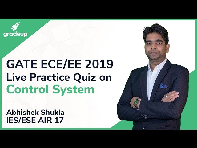 GATE ECE/EE 2019 | Control System | Live Practice Quiz #2 | by Abhishek Sir (ESE AIR -17 )