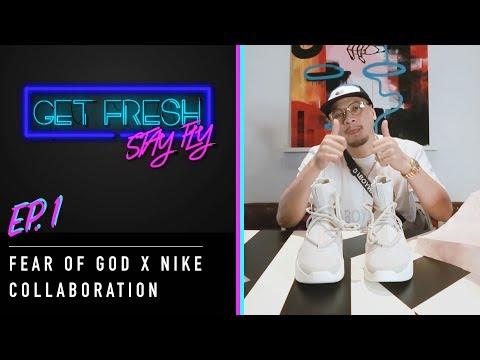 Get Fresh Stay Fly - EP. 1 - FEAR OF GOD X NIKE