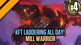 Hearthstone - KFT Laddering ALL DAY! - P4 Mill Warrior