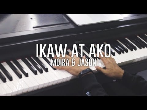 Moira & Jason - Ikaw at Ako (Piano Cover)