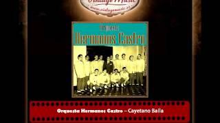 Orquesta Hermanos Castro – Cayetano Baila
