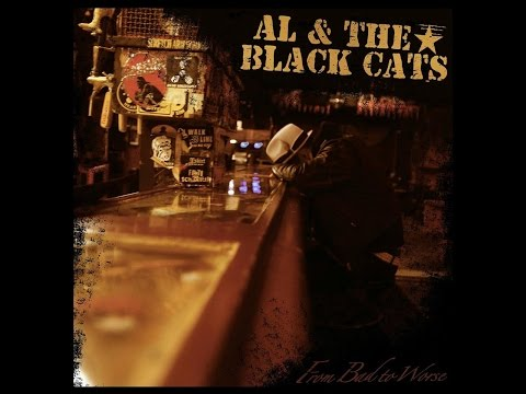 Al & The Black Cats -  From Bad to worse (Full Album 2016)