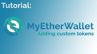 tutorial  Adding custom ERC20 cryptocurrency tokens to My Ether Wallet