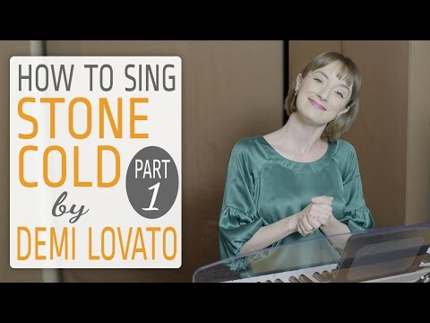 How to sing Stone Cold by Demi Lovato- Part 1 Verse and Chorus