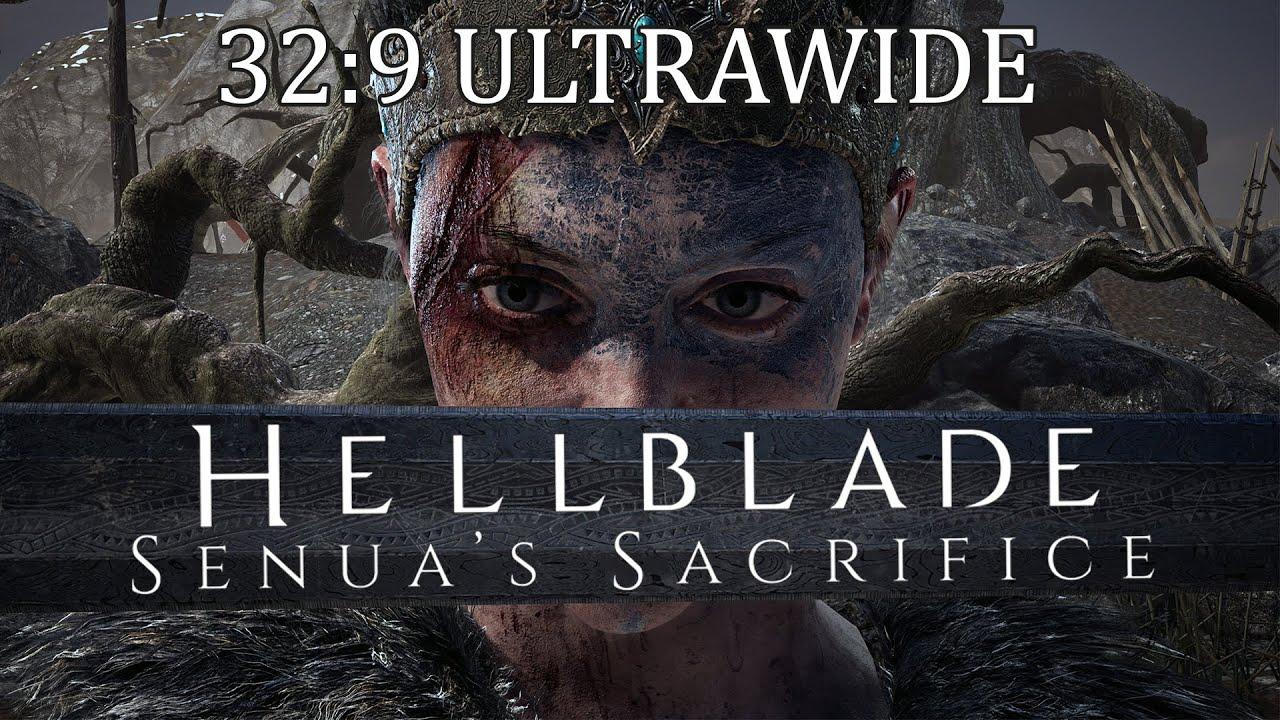 Hellblade: Senua's Sacrifice - 32:9 Super Ultrawide