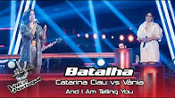 "Catarina Clau vs Vânia - ""And I Am Telling You"" 