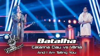 "Catarina Clau vs Vânia - ""And I Am Telling You"" | Batalha | The Voice Portugal"
