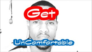 Monday Motiation #1  (Get Uncomfortable)