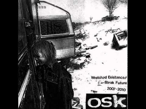 OSK - Wretched Existence // Bleak Future 2007-2010 [2012]