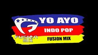 Download lagu Yo Ayo I Indo Pop I Fusion Mix