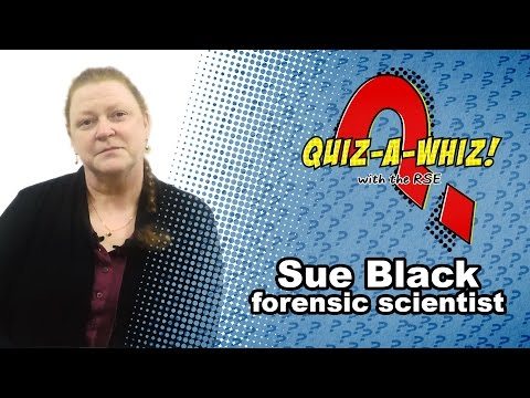 Sue Black On Being A Forensic Anthropologist