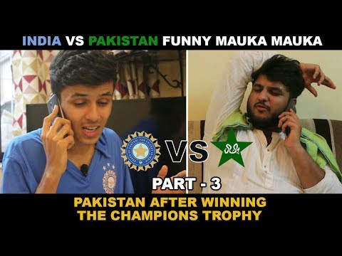 Mauka Mauka| India vs Pakistan | Icc champions trophy 2017 final Part 3