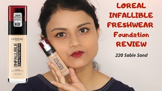 Loreal Infallible Freshwear Foundation Review Shade 220 sable sand Happy Soul
