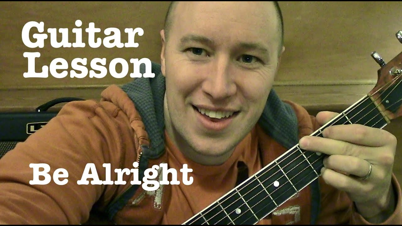 Be Alright Guitar Lesson Justin Bieber Todd Downing Youtube