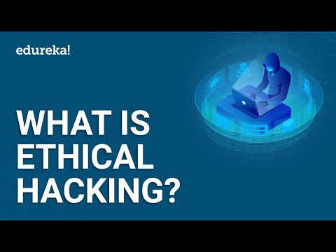 What is Ethical Hacking? | Ethical Hacking for Beginners | Ethical Hacking Course | Edureka