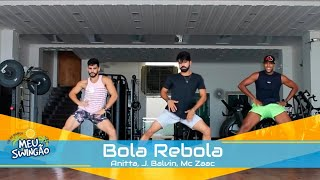 Bola Rebola Anitta, J. Balvin, Mc Zaac - Coreografia - Meu Swing o..mp3