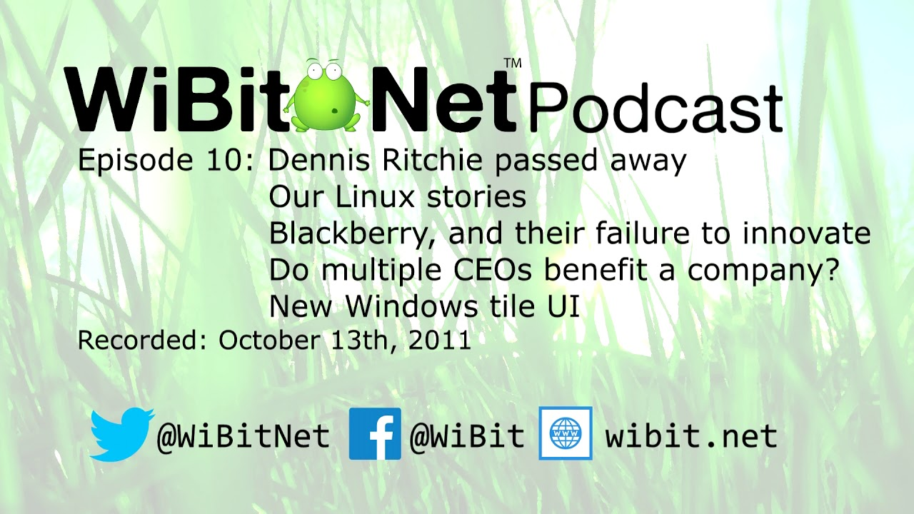 WiBit.Net Podcast - Episode 10 - October 13th 2011