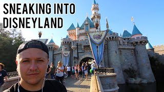 SNEAKING INTO DISNEYLAND