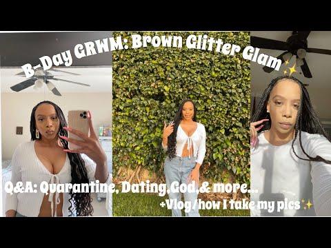 GRWM for my B-DAY...in quarantine!!(Brown Glitter Glam)  + Q\u0026A/vlog