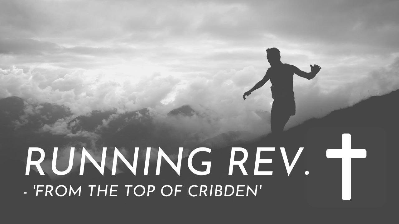 Running Rev.  Top of Cribden