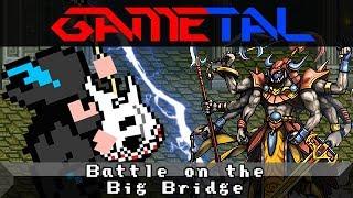 Battle on the Big Bridge (Final Fantasy V) - GaMetal Remix