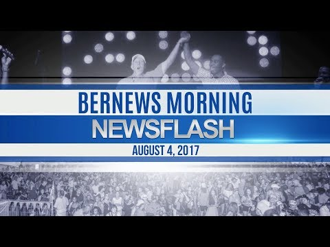 Bernews Morning Newsflash For Fri, August 4, 2017