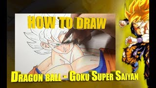 How to Draw - Goku Super Saiyan [ Dragon Ball ]