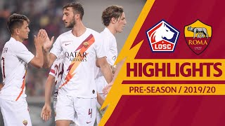 Lille v Roma 2-3 MATCH HIGHLIGHTS | 2019-20 PRE-SEASON