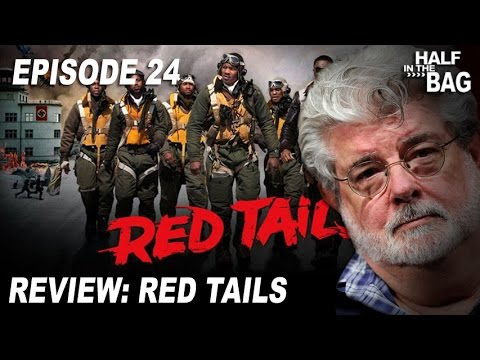 Half in the Bag Episode 24: Red Tails