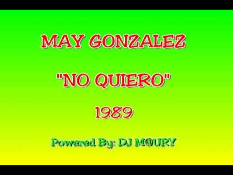 May Gonzalez - No Quiero 1989