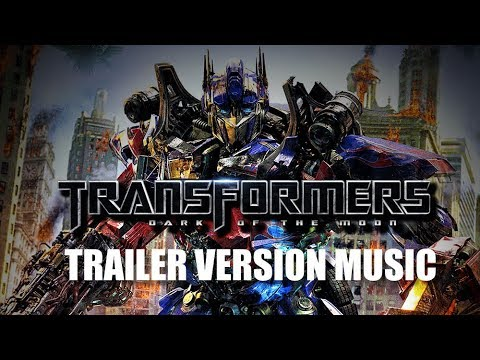 TRANSFORMERS : DARK OF THE MOON Trailer Music Version | Proper Movie Trailer Theme Song