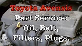 Toyota Avensis Service: Oil, Spark Plugs, Alt/Drive Belt, Cabin, Oil and Air Filter.