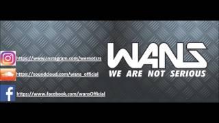 W.A.N.S. - Mixtape #1| Bass House Dubstep Trap New June 2016