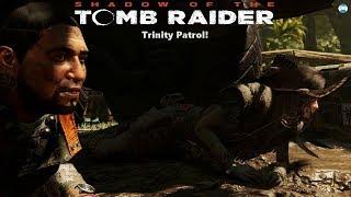#Shadow of the #Tomb #Raider -Past The Trinity Patrol!