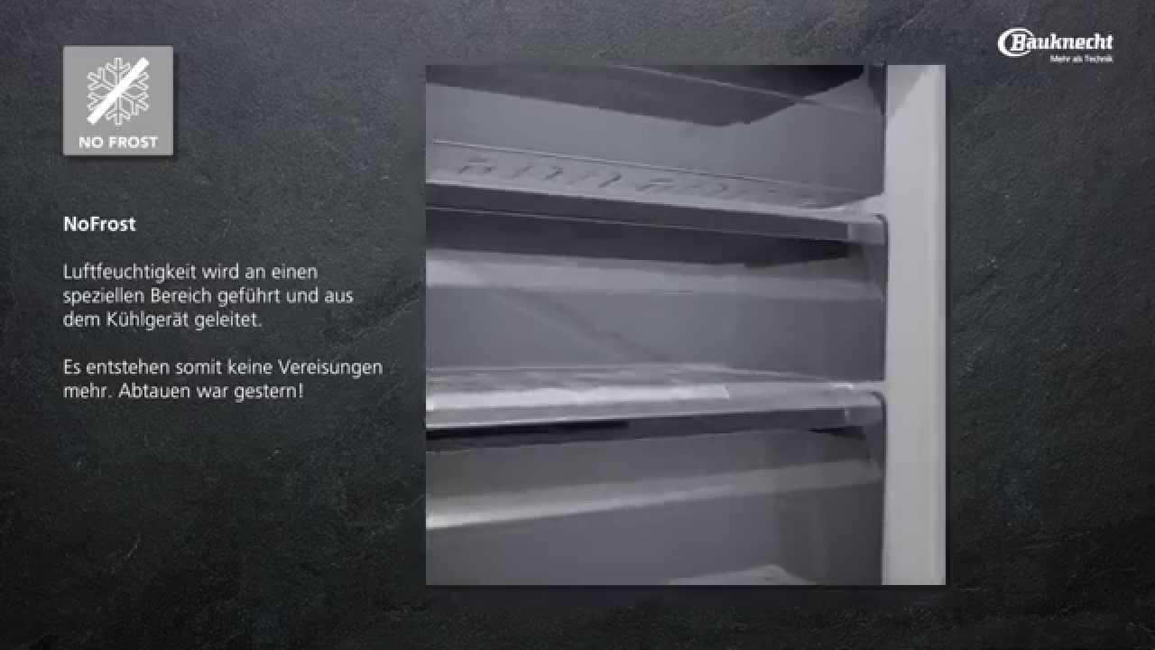 Bosch Kühlschrank Gefrierfach Abtauen : Bauknecht u nofrost ist heute abtauen war gestern youtube