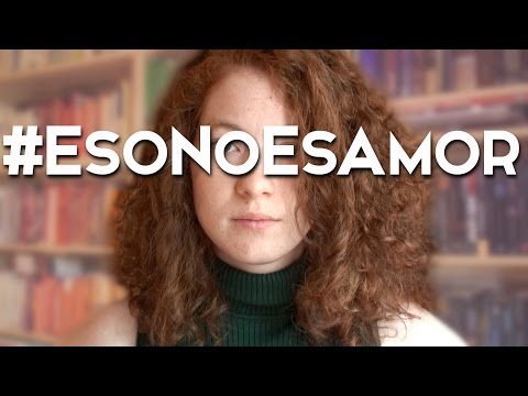 #EsoNoEsAmor – VIDEO CRÍTICA