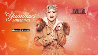 Yuandari - Yang Sayang (Official Video Lyrics) #lirik