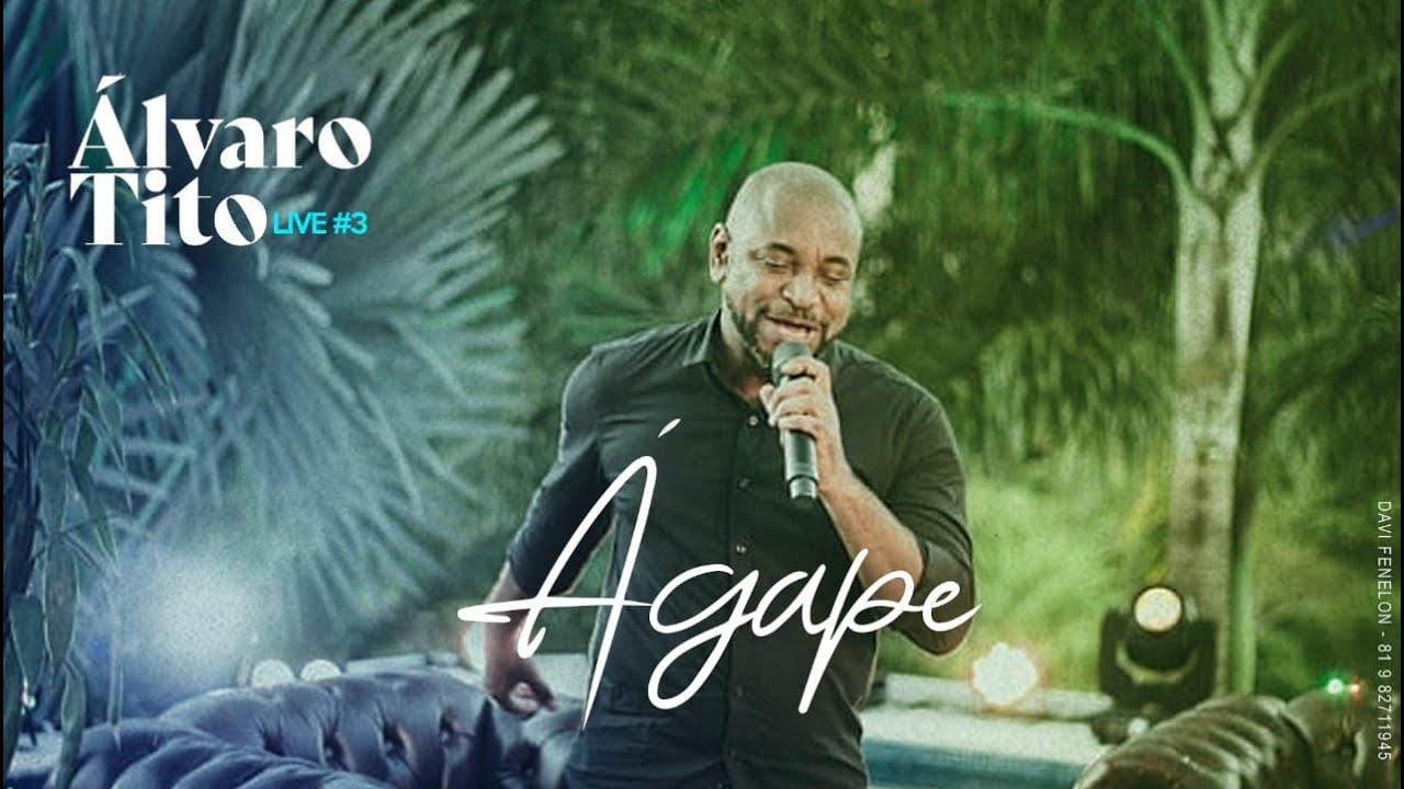 Álvaro Tito -  Ágape Ao Vivo - SuperLive #3