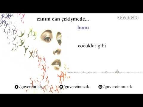 Banu - Çocuklar Gibi  [© Güvercin Müzik  Official Audio]