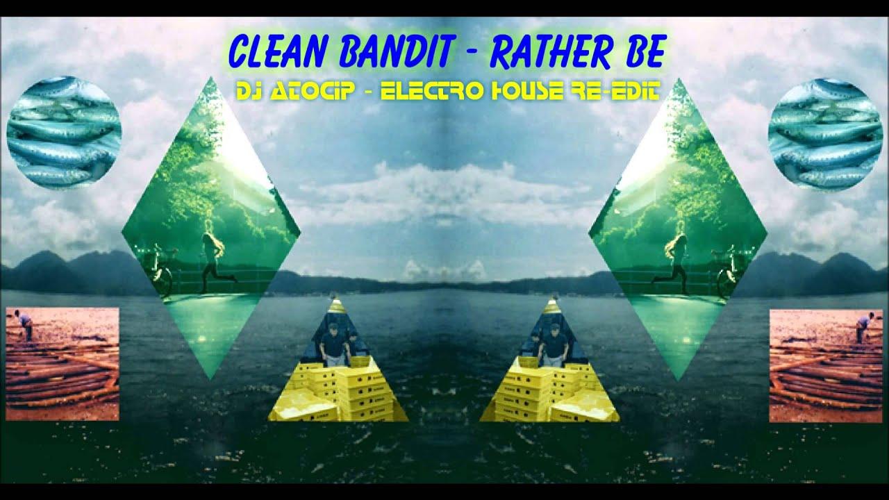 Download Clean Bandit - Rather Be (DJ Atocip - Electro House Re - Edit) [Original Mix]