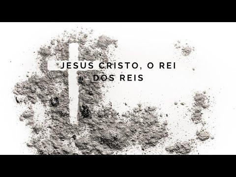 Assista: Jesus Cristo, o Rei dos reis