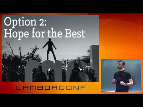 LambdaConf 2015 - Fault Tolerance on the Cheap  Making Systems That Probably Won't Fall Over