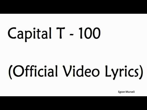 Capital T - 100 (Official Video Lyrics)