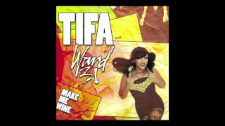 TIFA - MAKE ME WINE FEAT. WARD 21 [BAD GYAL RIDDIM]
