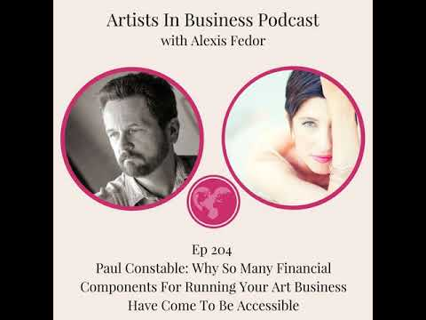 Ep 204 - Paul Constable: Why So Many Financial Components For Running Your Art Business Have...