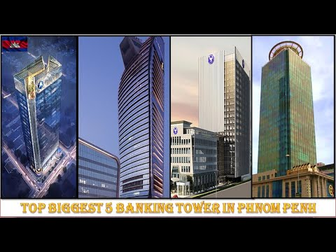 Top Biggest  5 Banking Tower Center in PHNOM PENH City