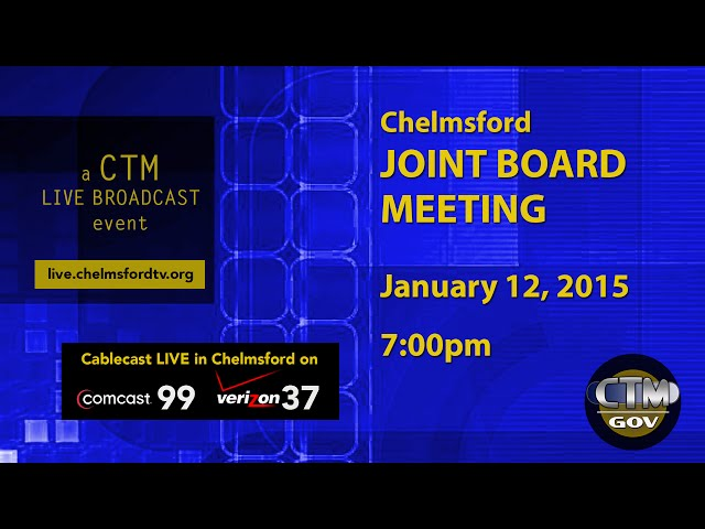 Chelmsford Joint Board Meeting – January 12, 2015