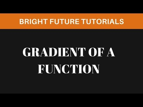 Gradient of a function  | find gradient of a scalar function